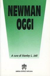 Newman oggi. Studi sul cardinale John Henry Newman
