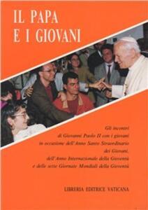 Il papa e i giovani. Gli incontri di Giovanni Paolo II con i giovani in occasione dell'anno santo straordinario dei giovani...