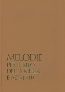 Libro Melodie per il rito della messa e altri riti. Sussidio musicale per il canto dei ministri in dialogo con l'assemblea. Con audiocassetta