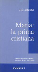 Libro Maria: la prima cristiana José Aldazábal
