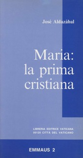 Maria: la prima cristiana