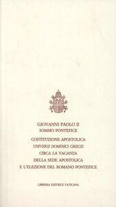 Universi Dominici gregis. Costituzione apostolica circa la vacanza della sede apostolica e l'elezione del romano pontefice