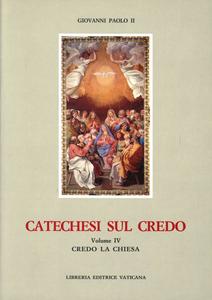 Libro Catechesi sul credo. Vol. 4: Credo la Chiesa. Giovanni Paolo II