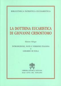 La dottrina eucaristica di Giovanni Crisostomo. Ediz. bilingue