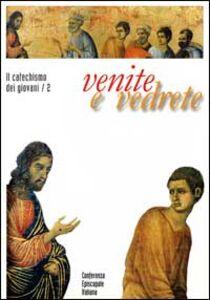 Libro Venite e vedrete. Il catechismo dei giovani. Vol. 2