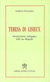 Teresa di Lisieux. Interpretazione mistagogica della sua biografia
