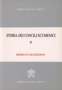 Libro Storia dei concili ecumenici. Vol. 2: Efeso, Calcedonia. Pierre-Thomas Camelot