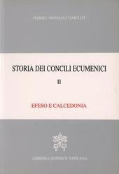 Storia dei concili ecumenici. Vol. 2: Efeso, Calcedonia.