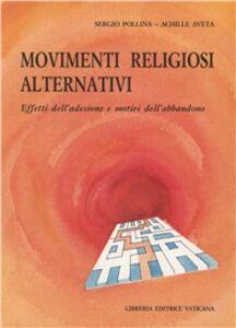 Movimenti religiosi alternativi. Effetti dell'adesione e motivi dell'abbandono