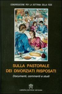 Sulla pastorale dei divorziati risposati. Documenti, commenti e studi
