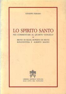 Lo Spirito Santo nei commentari al quarto vangelo di Bruno di Segni, Ruperto di Deutz, Bonaventura e Alberto Magno