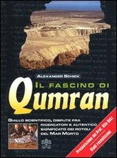 Il fascino di Qumran. Giallo scientifico, dispute fra ricercatori e autentico significato dei rotoli del Mar Morto