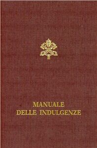 Foto Cover di Manuale delle indulgenze. Norme e concessioni, Libro di  edito da Libreria Editrice Vaticana