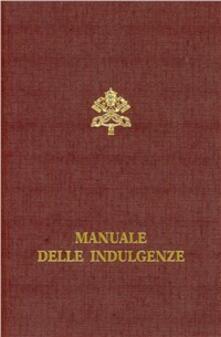 Premioquesti.it Manuale delle indulgenze. Norme e concessioni Image