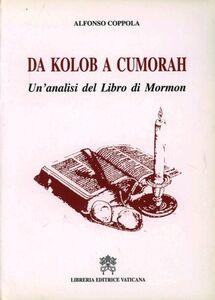 Libro Da Kolob a Cumorah. Un'analisi del Libro di Mormon Alfredo Coppola