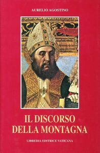 Foto Cover di Il discorso della montagna, Libro di Agostino (sant'), edito da Libreria Editrice Vaticana
