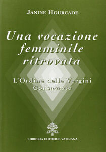 Una vocazione femminile ritrovata. L'Ordine delle Vergini consacrate