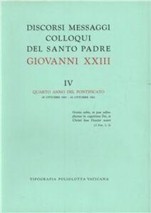 Discorsi, messaggi, colloqui di Giovanni XXIII. Vol. 4: 28 ottobre 1961-27 ottobre 1962.
