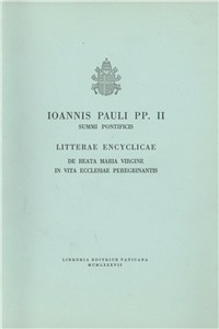 Libro Redemptoris mater. Litterae encyclicae de Beata Maria Virgine in vita Ecclesiae peregrinantis Giovanni Paolo II