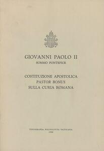 Pastor bonus. Costituzione apostolica sulla curia romana (28 giugno 1988)