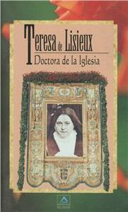 Teresa de Lisieux, doctora de la Iglesia. Carta apostólica