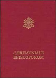 Caeremoniale episcoporum. Pontificale romano. Editio typica