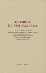 Libro La Chiesa e i beni culturali. Atti del Convegno di studio