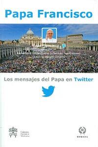 Los mensajes del Papa en Twitter. Vol. 1