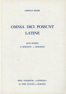 Omnia dici possunt latine