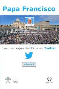 Los mensajes del Papa en Twitter. Vol. 2