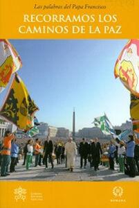 Libro Recorramos los caminos de la paz Francesco (Jorge Mario Bergoglio)