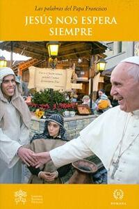 Libro Jesús nos espera siempre Francesco (Jorge Mario Bergoglio)