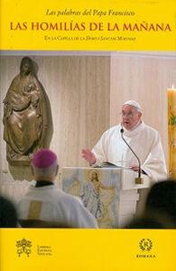 Libro Las homilías de la mañana. En la Capilla de la Domus Sanctae Marthae. Vol. 2 Francesco (Jorge Mario Bergoglio)