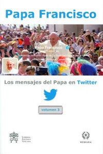 Los mensajes del Papa en Twitter. Vol. 3