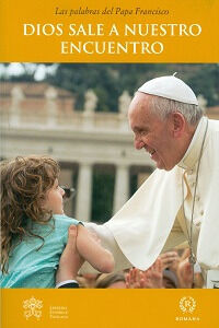 Libro Dios sale a nuestro encuentro Francesco (Jorge Mario Bergoglio)