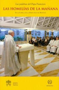 Las homilías de la mañana. En la capilla de la Domus Sanctae Marthae. Vol. 6