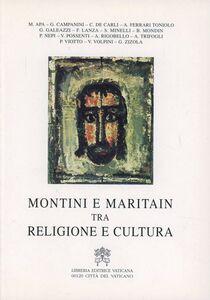 Libro Montini e Maritain. Tra religione e cultura