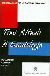 Libro Temi attuali di escatologia. Documenti, commenti e studi