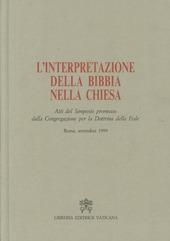 L' interpretazione della Bibbia nella Chiesa. Atti del Simposio (1999)