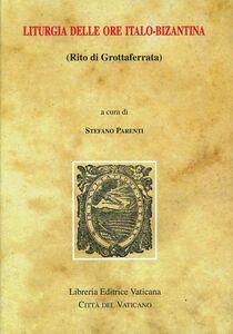 Libro Liturgia delle ore italo-bizantina (rito di Grottaferrata)