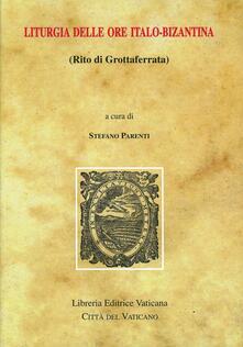 Liturgia delle ore italo-bizantina (rito di Grottaferrata)