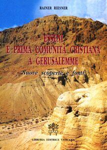 Esseni e prima comunità cristiana a Gerusalemme. Nuove scoperte e fonti