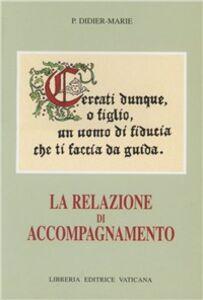 Foto Cover di La relazione di accompagnamento, Libro di P. Didier-Marie, edito da Libreria Editrice Vaticana
