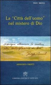 La città dell'uomo nel mistero di Dio. Giuseppe Lazzati