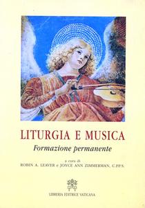 Libro Liturgia e musica. Formazione permanente