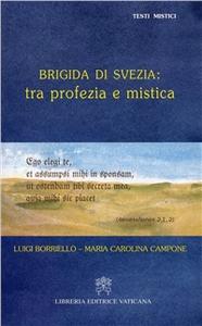 Libro Brigida di Svezia: tra profezia e mistica Luigi Borriello , M. Carolina Campone