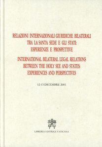 Libro Relazioni internazionali giuridiche bilaterali tra la Santa Sede e gli Stati: esperienze e prospettive. Ediz. italiana e inglese
