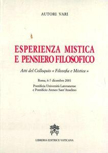 Libro Esperienza mistica e pensiero filosofico. Atti del Colloquio «Filosofia e mistica» (Roma, 6-7 dicembre 2001)