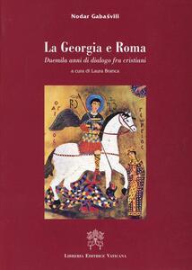La Georgia e Roma. Duemila anni di dialogo fra cristiani
