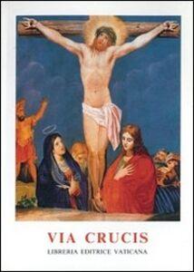 Libro Via crucis al Colosseo presieduta dal Santo Padre Giovanni Paolo II, Venerdì Santo 2003